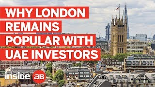 Why London remains  popular with investors from the UAE and the Middle East