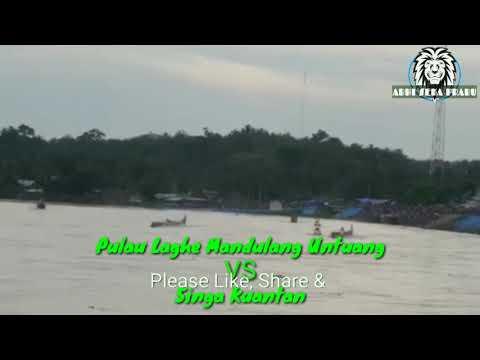 Pacu Jalur Basrah 2018 Hari 3 Pulau Laghe Mandulang Untuang VS Singa Kuantan