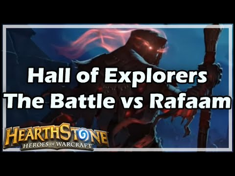 [Hearthstone] Hall of Explorers: The Battle vs Rafaam