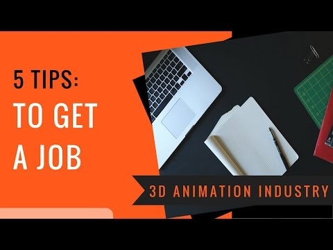 5 Tips on How to get a Job and Start Your Career in the 3D A