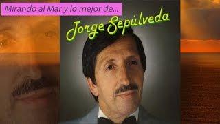Jorge Sepúlveda - Lo mejor de Jorge Sepúlveda (Mirando al mar, María Dolores, Santander...)