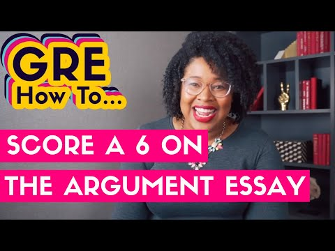 How To Score A 6 On The GRE Argument Essay (2019)