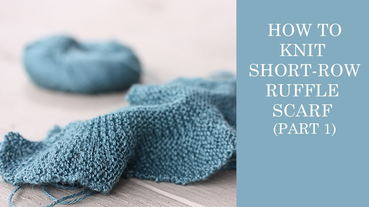 Free Knitting Pattern For Short Row Scarf : How To Knit Short-Row Ruffle Scarf Part 1 - YouTube