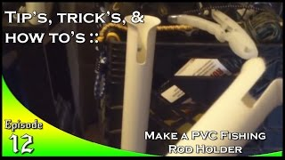 Make a PVC Fishing Rod Holder