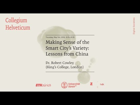 Robert Cowley: Making Sense of the Smart City's Variety: Lessons from China