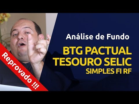 Análise do Fundo BTG Pactual Digital Tesouro SELIC Simples FI RF - REPROVADO!!!