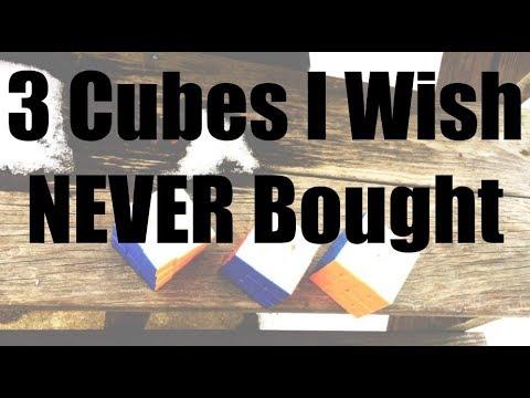 3 Cubes I Wish I NEVER Bought!!!