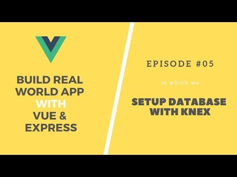 Build Real App with Vue and Express: 05. Database Setup with Knex thumbnail