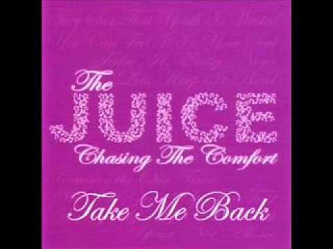The Juice - Take Me Back