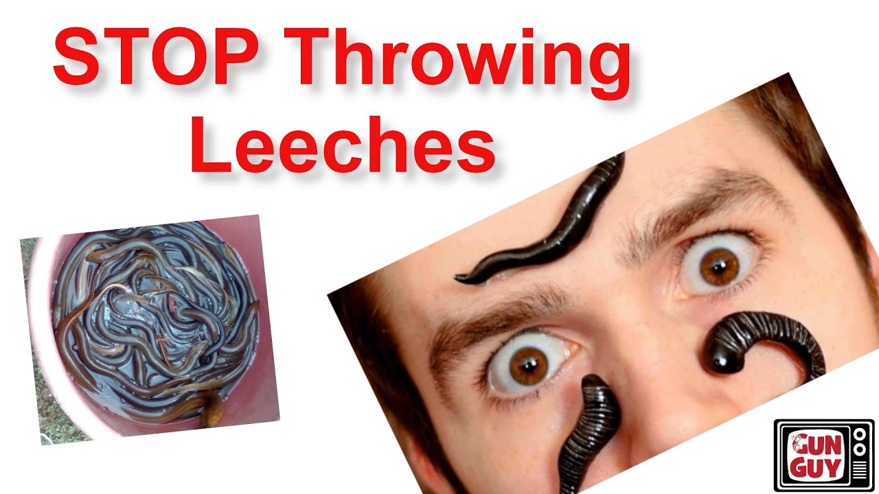 Stop Throwing Leeches!  -  A message of encouragement from the Gun Guy