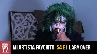 Mi Artista Favorito: Lary Over La Parodia (S4 E1) thumbnail