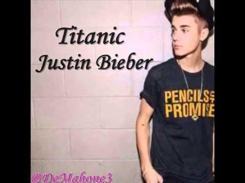 Titanic-Justin Bieber (New Song 2013) ( Audio)