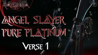 Bayonetta | Angel Slayer Verse 1 | Pure Platinum [HD] (NO WITCH TIME, NO PULLEY'S BUTTERFLY)