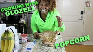 Cooking With GloZell - Popcorn