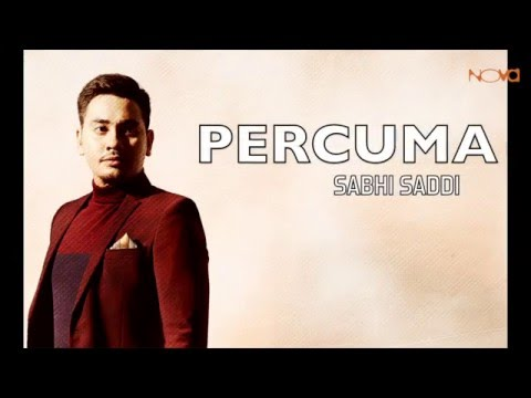 SABHI SADDI - Percuma (Lirik Video Official)