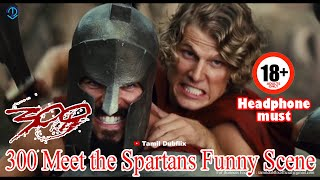 300 Meet The Spartans Tamil dubbed | Headphone Must | Tamil Dubfilx