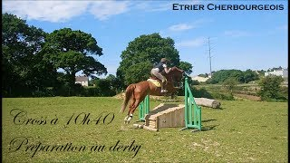 ON TESTE LES NOUVEAUX OBSTACLES DE CROSS ! -Préparation Derby - 10h40 - Etrier Cherbourgeois