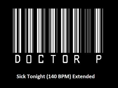 Doctor P - Sick Tonight (140 BPM) Full Version (download Link)