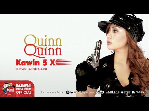 Quinn Quinn - Kawin 5 Kali [OFFICIAL]