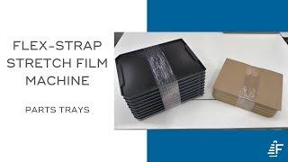 Parts Trays Flex Strap XL 110 Stretch Film Banding Machine