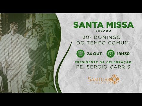 Santa Missa - 24/10/2020 - 19:30 - Pe. Sérgio