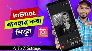 inshot কিভাবে ব্যবহার করবেন | Video Editing For Beginner | inshot Bangla Tutorial screenshot 4