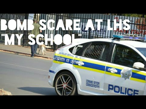 """Bomb Scare At LHS - South Africa, KZN, Ladysmith  """"My School"""""""