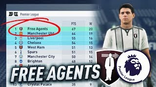 CAN A TEAM OF FREE AGENTS WIN THE PREMIER LEAGUE!?! FIFA 18 CAREER MODE