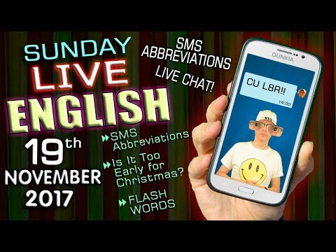 LIVE English Lesson - 19th November 2017 - Christmas is coming - SMS abbreviations - New Words