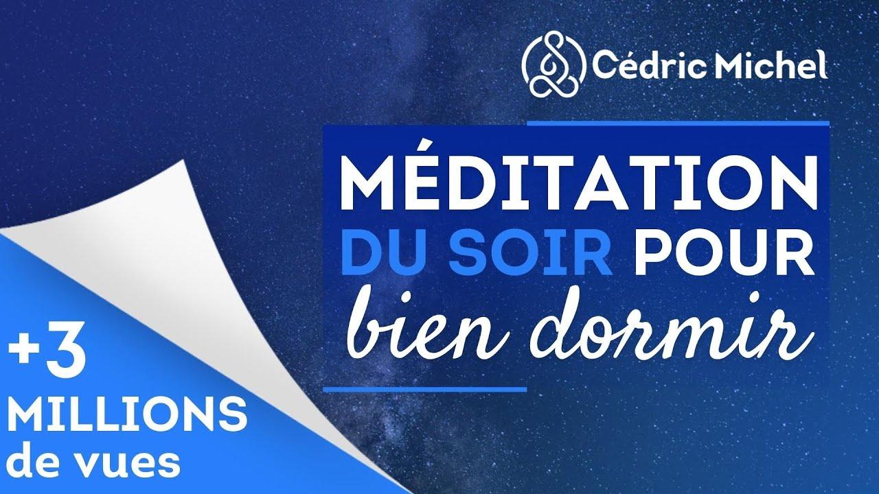 Download Méditation du SOIR pour BIEN DORMIR très PUISSANTE 🎧🎙 Cédric Michel