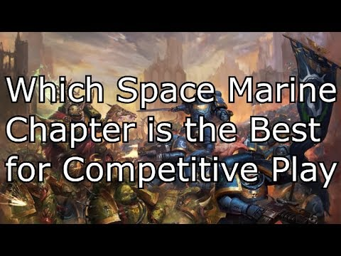 Which Space Marine Chapter is the Best for Competitive?