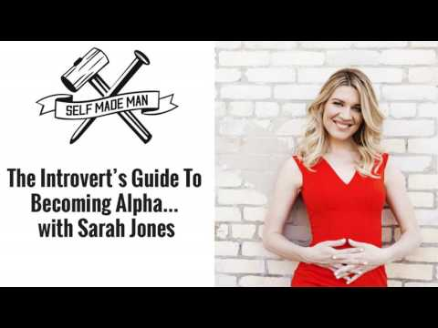 The Introvert's Guide To Becoming Alpha… With Sarah Jones