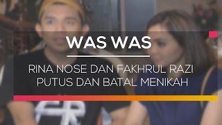 Rina Nose dan Fakhrul Razi Putus dan Batal Menikah - Was Was