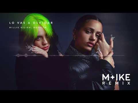 Billie Eilish, ROSALÍA – Lo Vas A Olvidar (M+ike Remix)