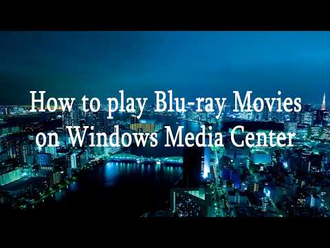 How To Play Blu Ray Movies On Windows Media Center
