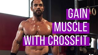 How to gain muscle with Crossfit | How I went from 120-175lbs | Crossfit transformation