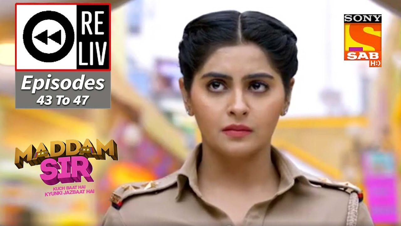 Download Weekly ReLIV - Maddam Sir - 10th August To 14th August 2020 - Episodes 43 To 47