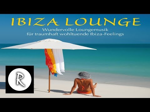 Best Ibiza Lounge - music album - Chillout Mix - switch off, let go, relax
