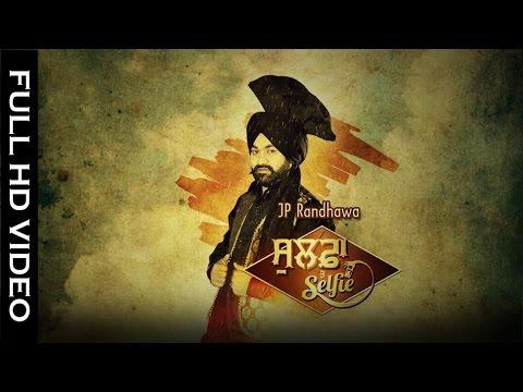 Sulfa vs Selfie    Full Song    JP Randhawa    New Punjabi Song 2016    Knock Network