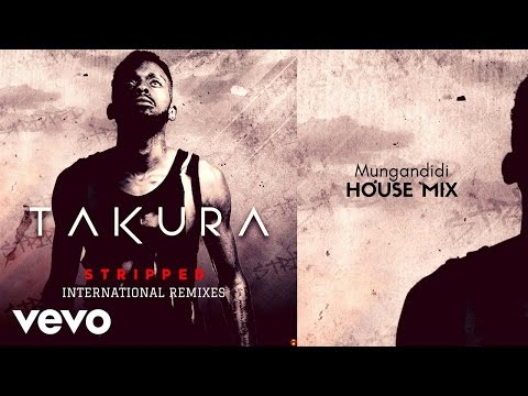 Takura - Mungandidii? (House Mix)