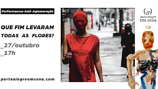 Que fim levaram todas as flores?   27º Porto Alegre em Cena