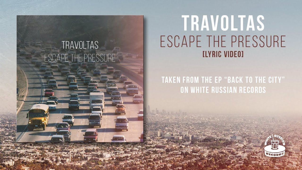 Download Travoltas  - Escape The Pressure (Lyric Video)