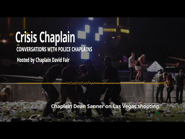 Chaplain Dean Sanner on Las Vegas Shooting