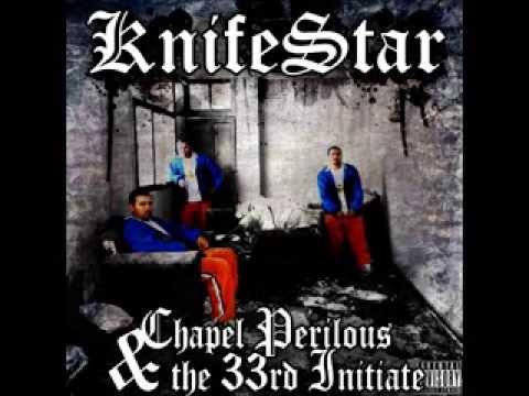 Knife Star - Chapel Perilous & The 33rd Initiate (2010)[FULL ALBUM]