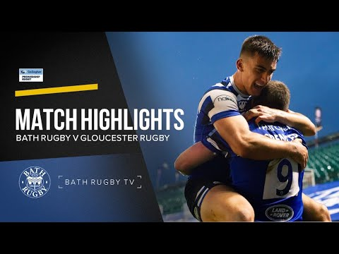 Match Highlights - Bath Rugby V Gloucester Rugby
