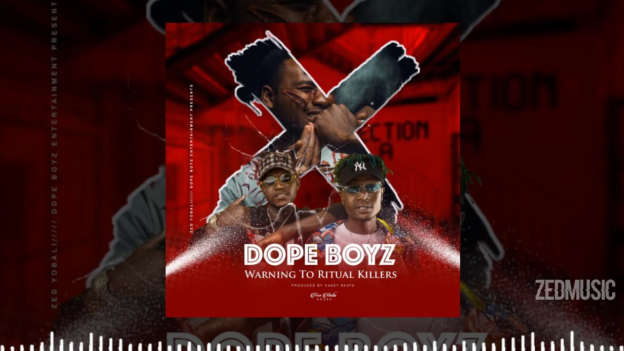 Download Dope Boys - Warning To The Ritual Killers (Official Audio)    #ZedMusic Zambian Music 2020