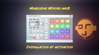 Maschine Mikro mk2: Installation Activation