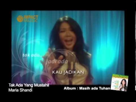 Maria Shandi - Maria Shandi Tak Ada Yang Mustahil