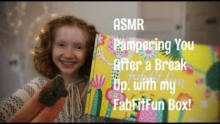 ASMR~ Pampering You After A Breakup.... With My Spring FabFitFun Box!