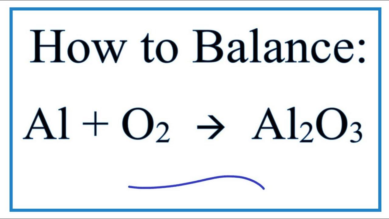 How To Balance Al O2 Al2o3 Youtube